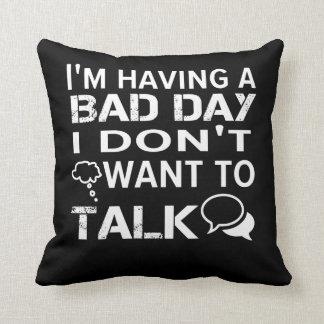 Das lustige Sprichwort, das schlechten Tag hat, Kissen