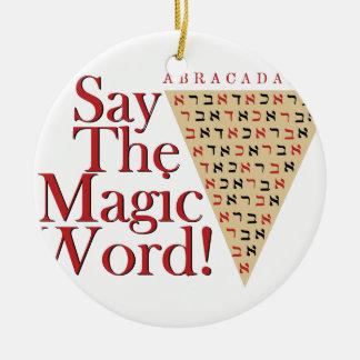 Das magische Wort Rundes Keramik Ornament