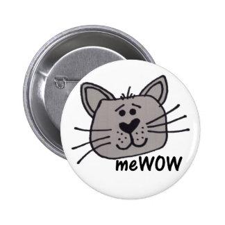 Das MeWOW der Katze kundengerechter Knopf Runder Button 5,7 Cm