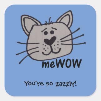 Das meWOW der Katze kundengerechtes gutes Quadratischer Aufkleber