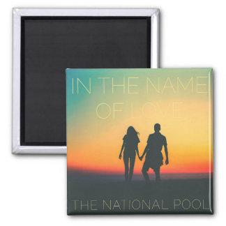 """Das nationale Pool - """"im Namen der Liebe"""" Magnet Quadratischer Magnet"""