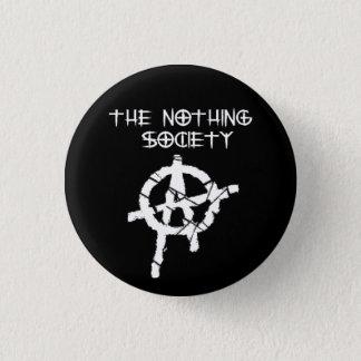 Das nichts Gesellschaft Runder Button 3,2 Cm