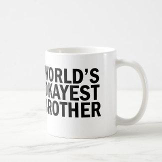 Das Okayest der Welt Bruder-Kaffee-Tasse Tasse