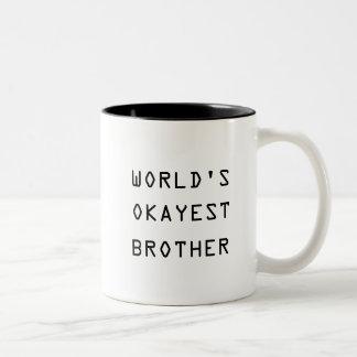 Das Okayest der Welt Bruder-Tasse Zweifarbige Tasse