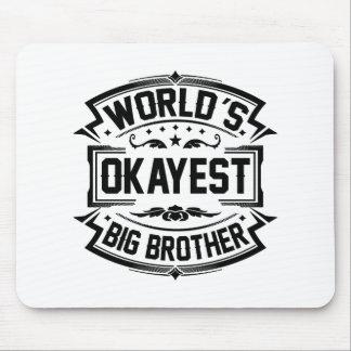 Das Okayest der Welt großer Bruder Mousepad