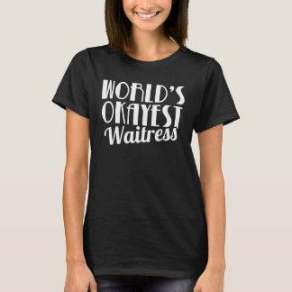 Das Okayest der Welt Kellnerin-cooles lustiges T-Shirt