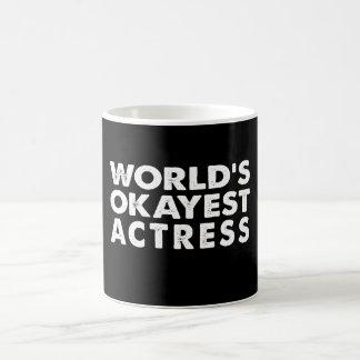 Das Okayest der Welt Schauspielerin Kaffeetasse