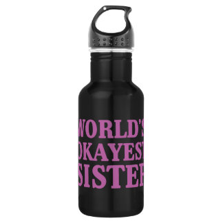 Das Okayest der Welt Schwester Edelstahlflasche