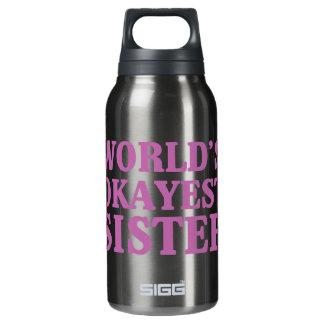 Das Okayest der Welt Schwester Isolierte Flasche