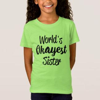 Das Okayest der Welt Schwester-T - Shirt