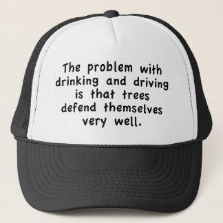 Das Problem mit dem Trinken und dem Fahren ist Truckerkappe