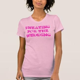 Das Schwitzen für die Hochzeit ~ Übung arbeiten T-Shirt