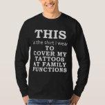 Das Shirt, das ich trage, um meine Tätowierungen T Shirts