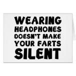 Das Tragen der Kopfhörer macht Ihre Furzen nicht s Karte