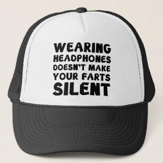 Das Tragen der Kopfhörer macht Ihre Furzen nicht Truckerkappe