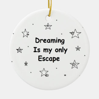 Das Träumen ist mein nur Entweichen Weihnachtsornament