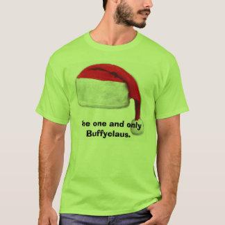 Das und das einzige Buffyclaus. T-Shirt