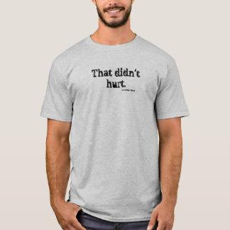 Das verletzte nicht T-Shirt