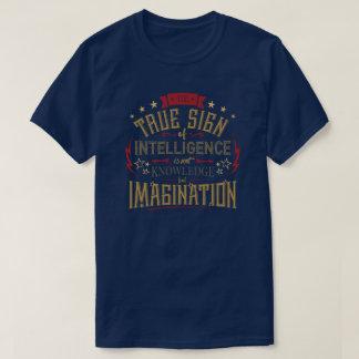 Das wahre Zeichen des Intelligenz-Zitats T-Shirt