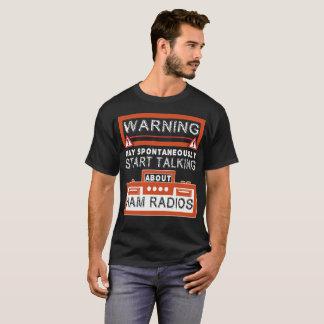 Das Warnen kann spontan beginnen T-Shirt