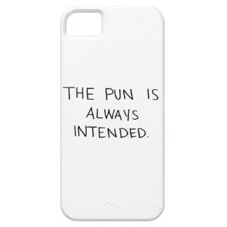 Das Wortspiel wird immer beabsichtigt iPhone 5 Case
