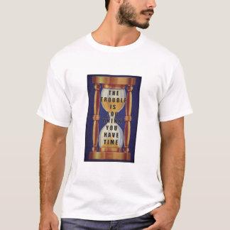 Das Zitat über Zeit mit Hourglass T-Shirt