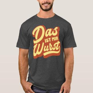 DASist-MIRWurst, deutscher Idiom-T - Shirt, T-Shirt