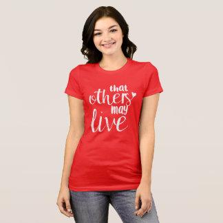 Dass andere leben können das T-Stück der Frauen T-Shirt