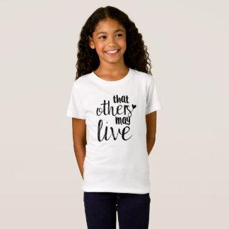 Dass andere leben können das T-Stück des Mädchens T-Shirt