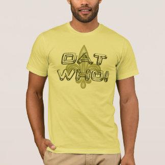 DAT WHO! Der T - Shirt des New-