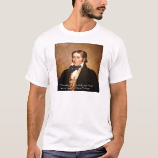 """Davy Crockett """"gehend zu Texas"""" Spaß-Zitat T-Shirt"""