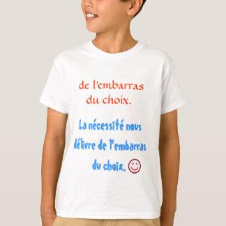 de L'embarrass du choix. Shirt