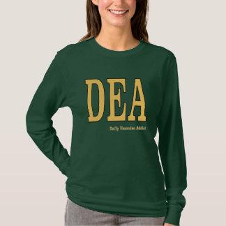 DEA: Täglicher Übungs-Süchtiger T-Shirt