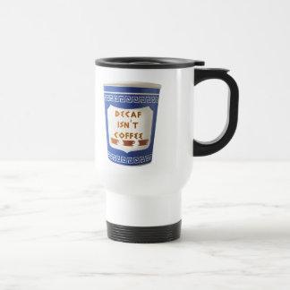 Decaf ist nicht Kaffeereise-Tasse