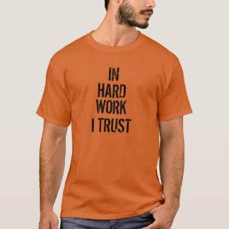 Dem Vertrauen in der harten Arbeits-I T-Shirt
