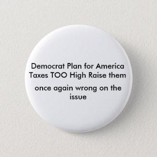 Demokrat-Plan für AmericaTaxes ZU hohe Erhöhung t… Runder Button 5,7 Cm