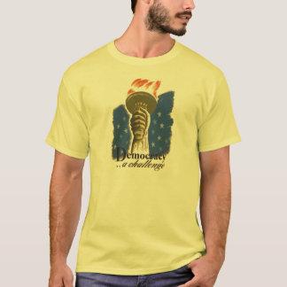 Demokratie: Ein Herausforderungs-T-Shirt T-Shirt