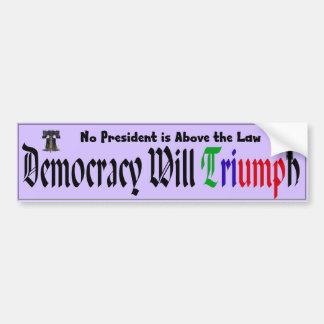 Demokratie triumphiert: Kein Präsident Above das Autoaufkleber