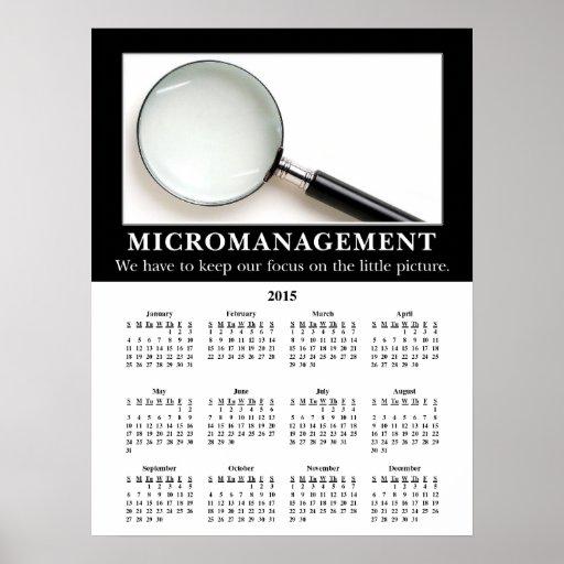 Demotivational Wandkalender 2015: Micromanagement Plakat