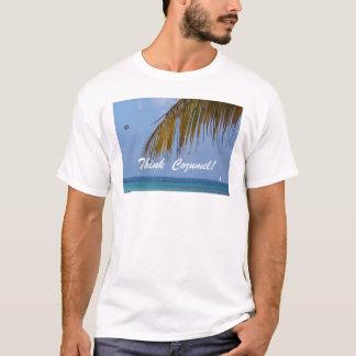 Denken Sie Cozumel! T-Shirt