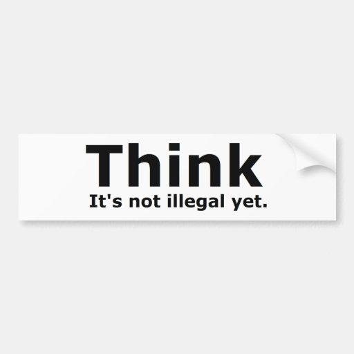 Denken Sie, dass es nicht illegaler noch politisch Autoaufkleber