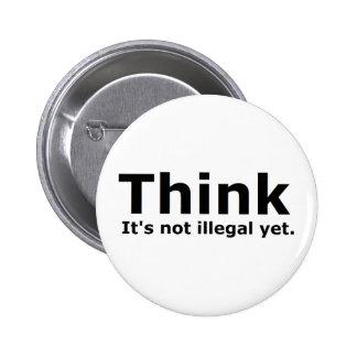 Denken Sie, dass es nicht illegaler noch politisch Button
