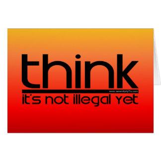Denken Sie, dass es nicht noch illegal ist Karte