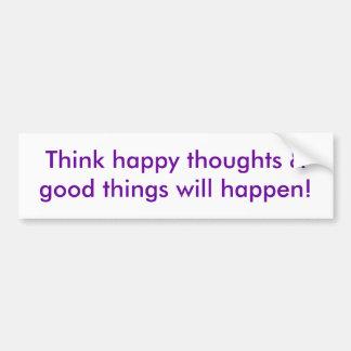 Denken Sie, dass glückliche Gedanken u. gute Autoaufkleber