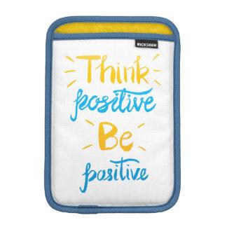 Denken Sie, dass Positiv positive iPad iPad Mini Sleeve