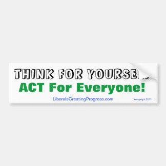 Denken Sie für selbst Tat für jeder! Autoaufkleber