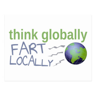 Denken Sie global, Furz am Ort Postkarte