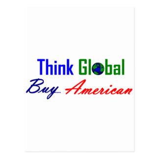 Denken Sie globales, kaufen Sie Amerikaner Postkarte