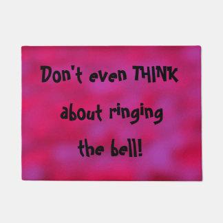 DENKEN Sie nicht einmal an das Klingeln das Glocke Türmatte
