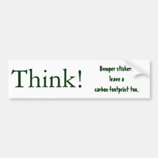 Denken Sie! , Stoßstickersleave ein Autoaufkleber